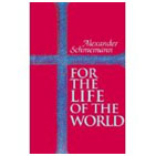 schmemann_for_the_life_of_the_world